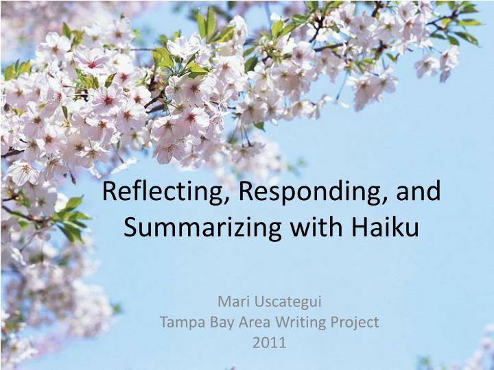 Reflecting responding and summarizing with haiku