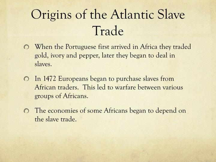 Origins of the Atlantic Slave Trade