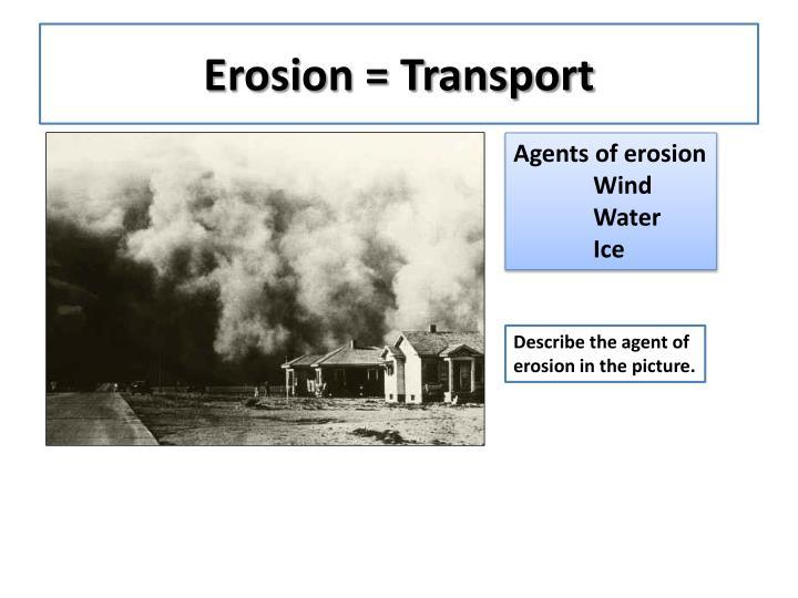 Erosion = Transport