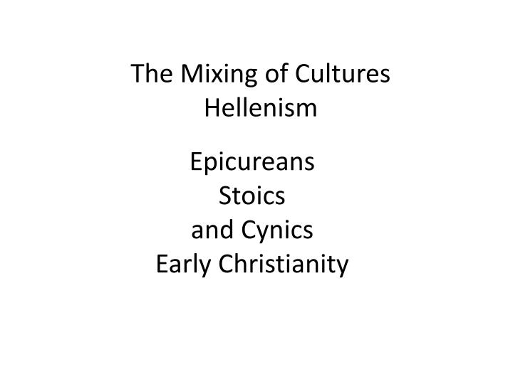 Epicureans stoics and cynics early christianity