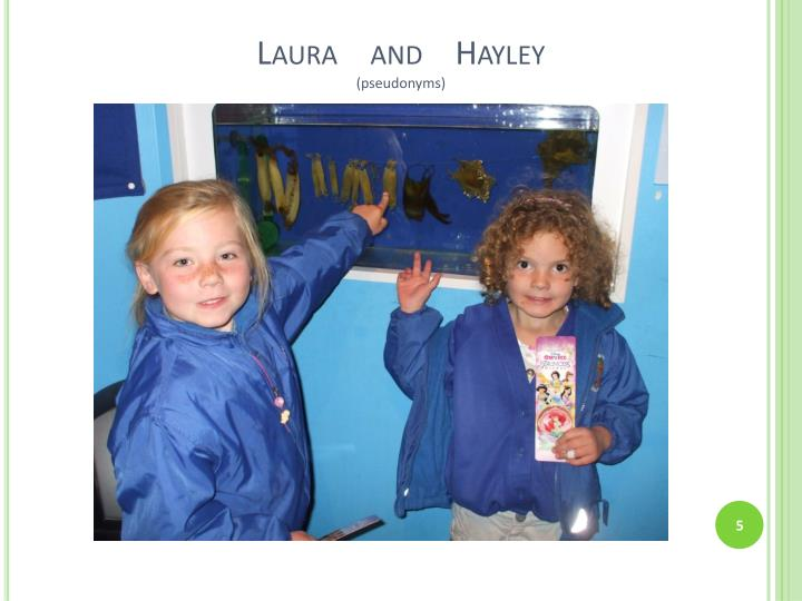 Laura    and    Hayley