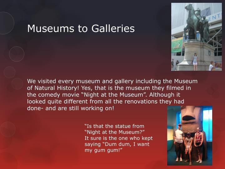 Museums to Galleries