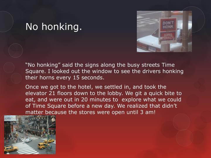 No honking.