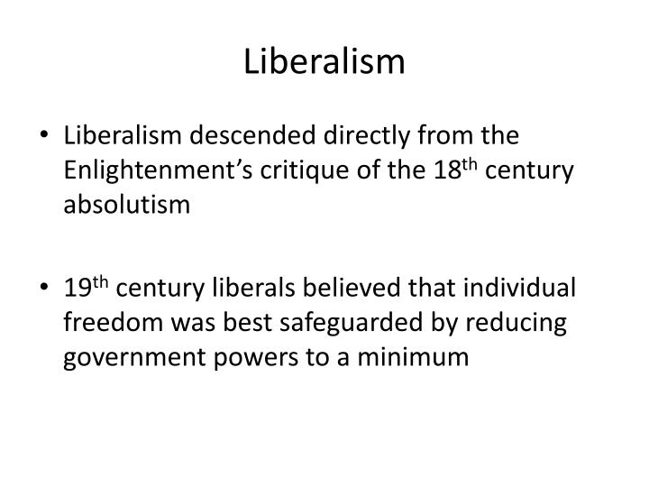 conservatism and liberalism in 19th century The emergence of 'one nation' conservatism in the 20th century is the subject of   dorey finds the roots of 'neo-liberal' philosophy in a 19th century in which.