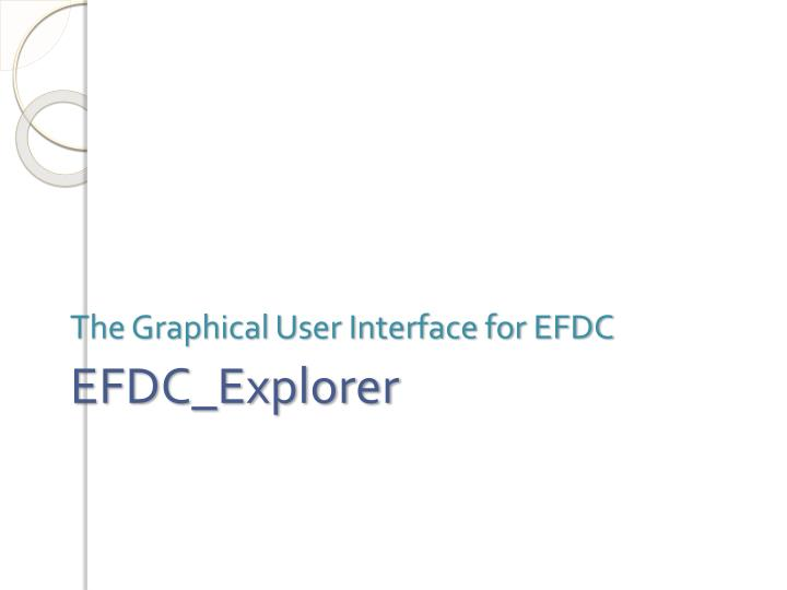 The Graphical User Interface for EFDC