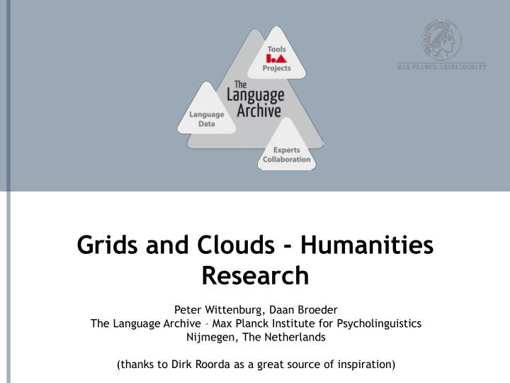 Grids and Clouds - Humanities Research