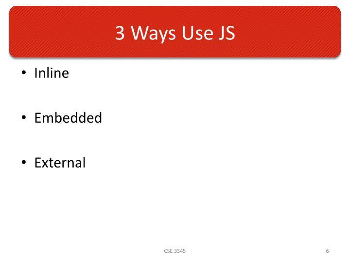 3 Ways Use JS