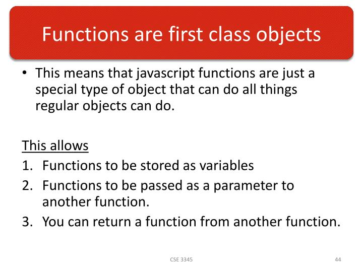Functions are first class objects