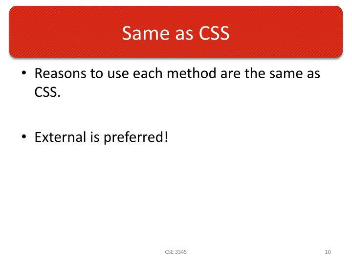 Same as CSS