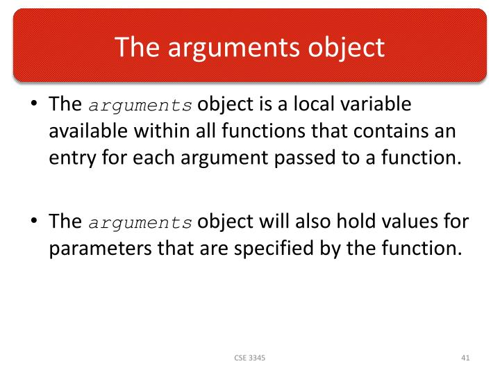 The arguments object