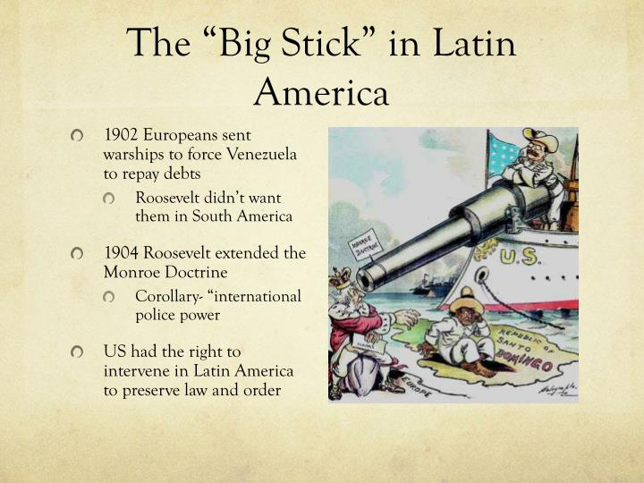 "The ""Big Stick"" in Latin America"