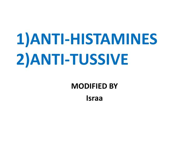 1 anti histamines 2 anti tussive