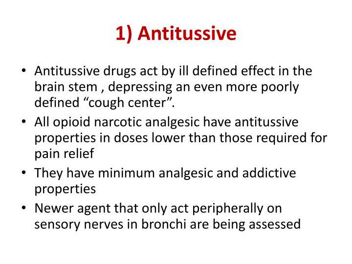 1) Antitussive
