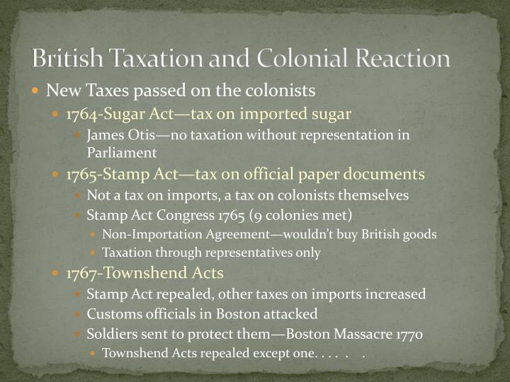 British Taxation and Colonial Reaction