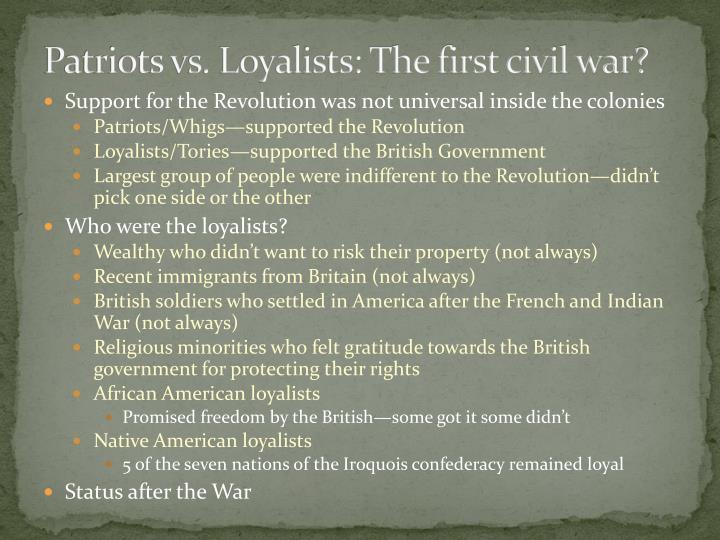 Patriots vs. Loyalists: The first civil war?