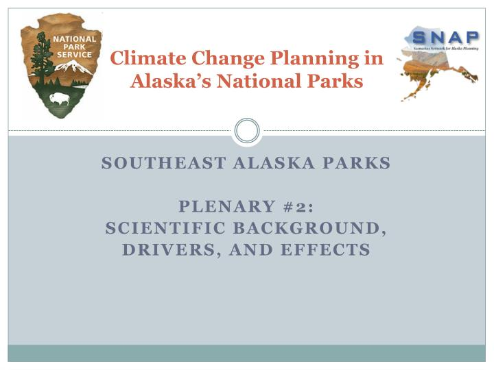 Climate change planning in alaska s national parks
