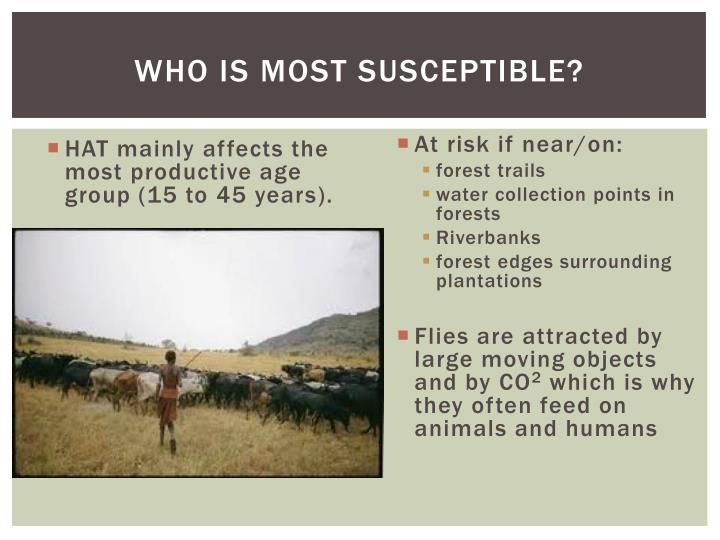 Who is most susceptible?