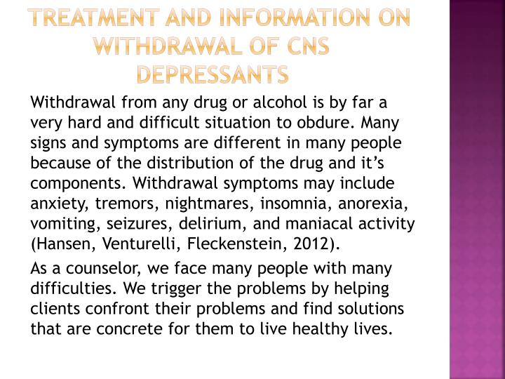 Treatment and information on   withdrawal of cns   depressants