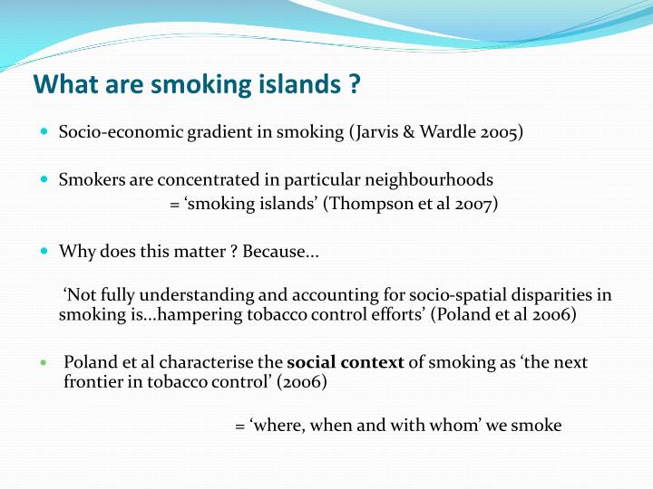 What are smoking islands