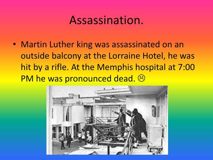 Assassination.