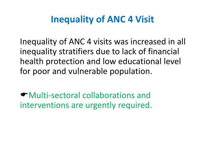 Inequality of ANC 4 Visit