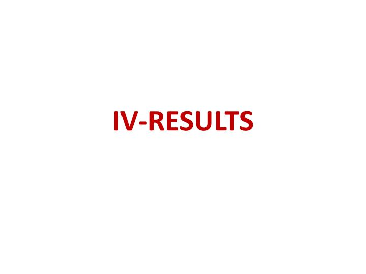 IV-RESULTS