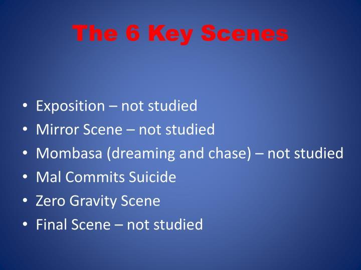 The 6 Key Scenes
