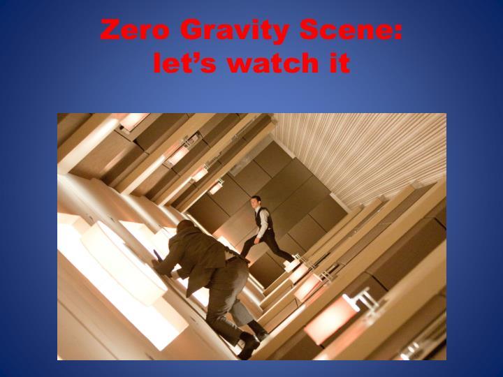 Zero Gravity Scene: