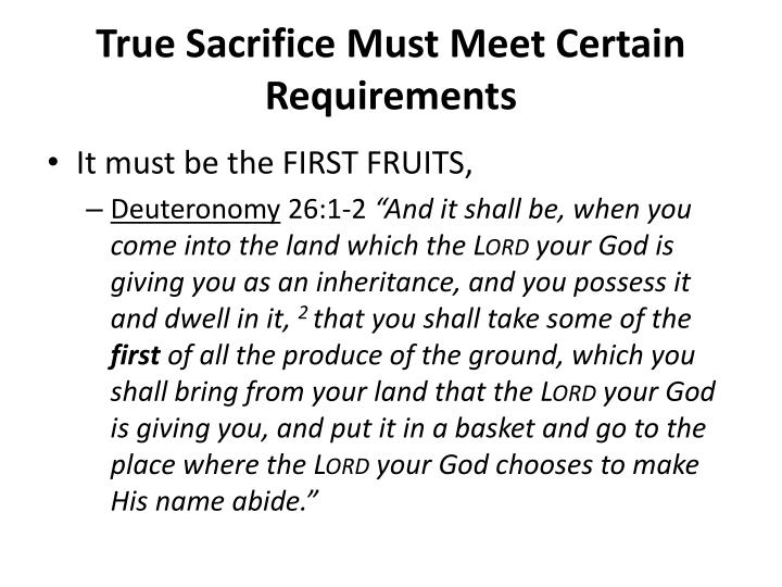 True Sacrifice Must Meet Certain Requirements