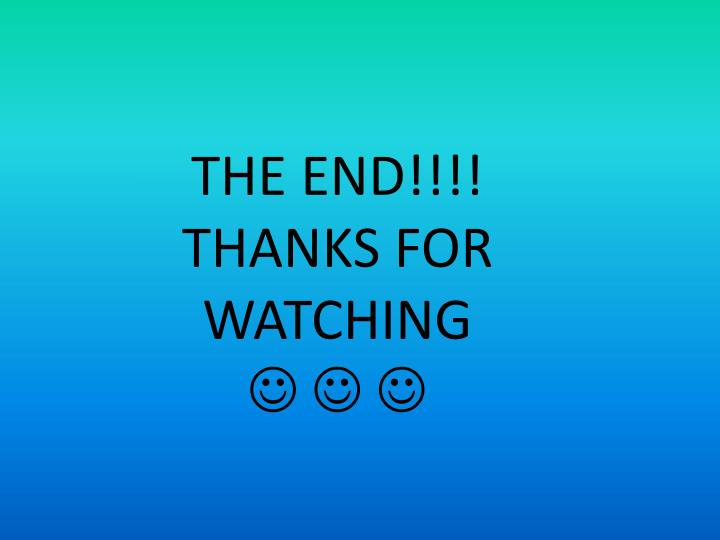 THE END!!!! THANKS FOR WATCHING