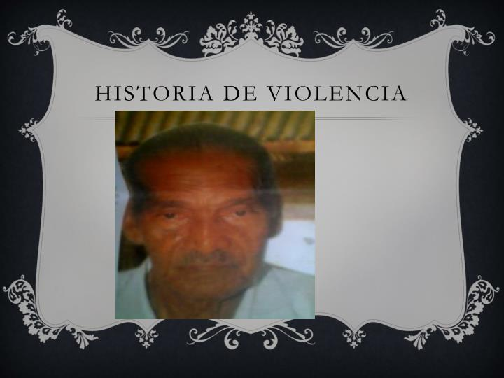 Historia de violencia