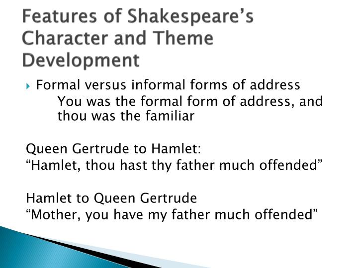 Features of Shakespeare's Character and Theme Development