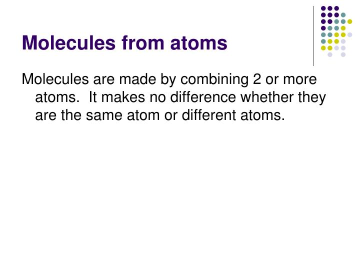 Molecules from atoms