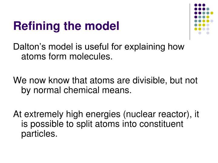Refining the model