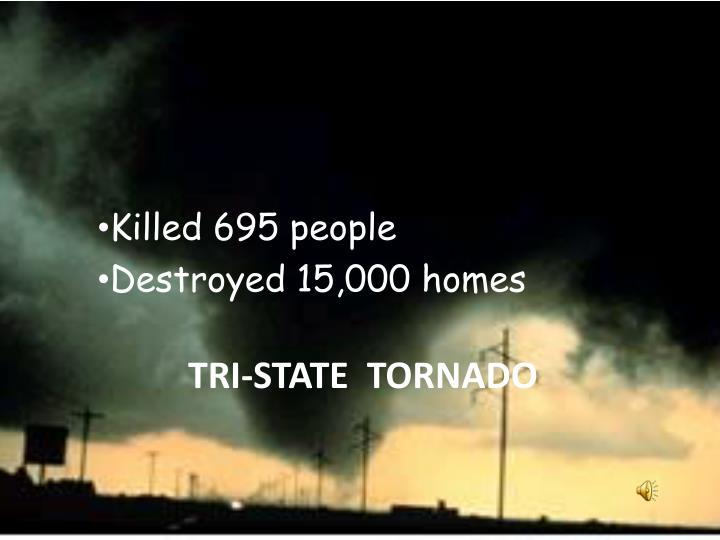 Killed 695 people