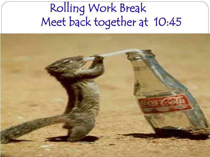 Rolling Work Break