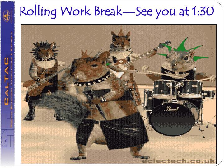 Rolling Work Break—See you at