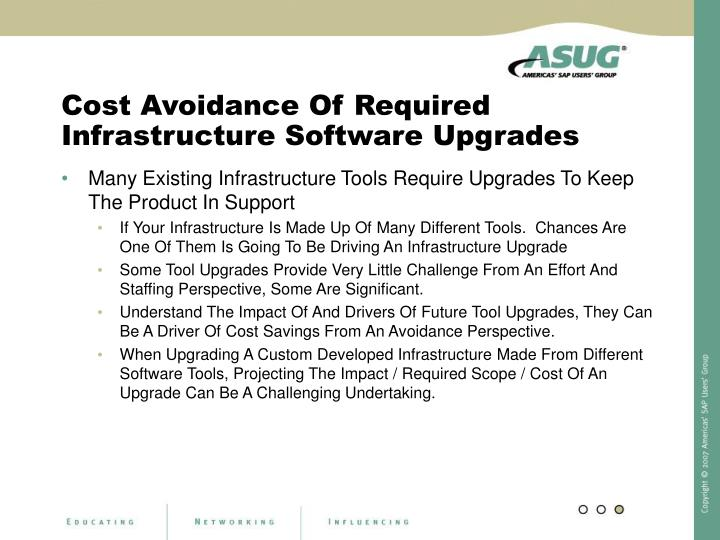 Cost Avoidance Of Required Infrastructure Software Upgrades