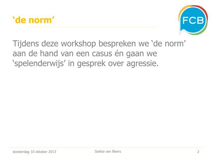 'de norm'