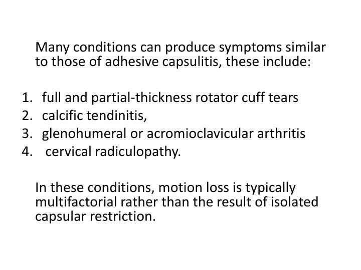 Many conditions can produce symptoms similar to those of adhesive