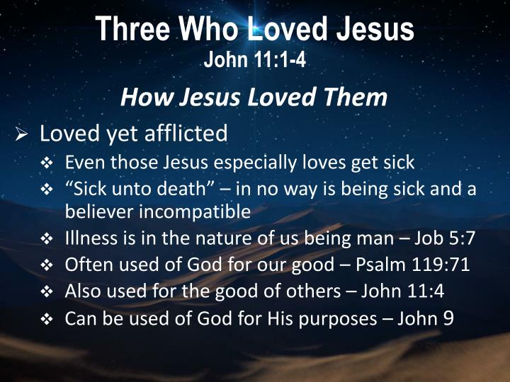 Three who loved jesus john 11 1 41