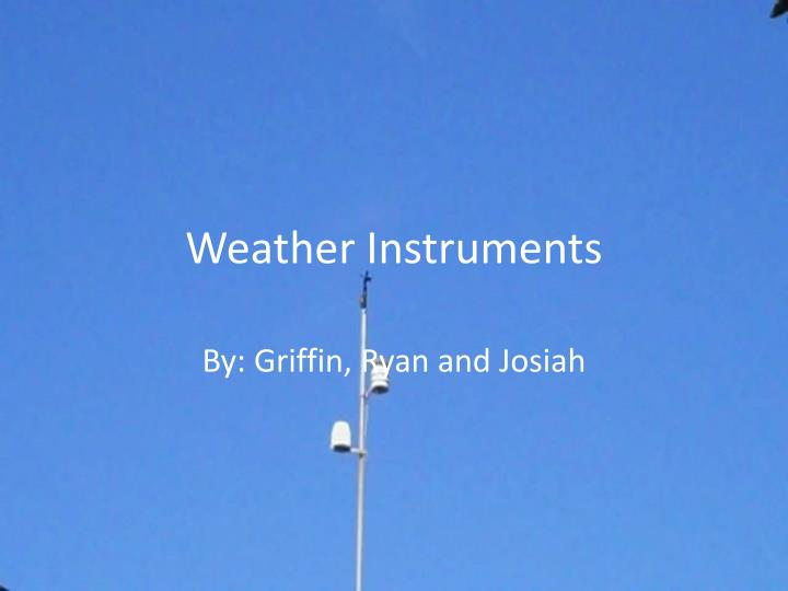 Weather instruments