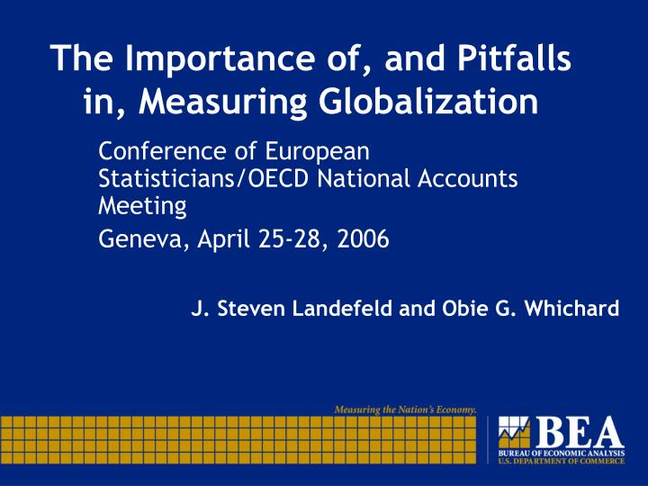 The importance of and pitfalls in measuring globalization