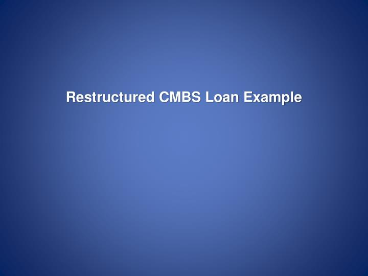 Restructured CMBS Loan Example