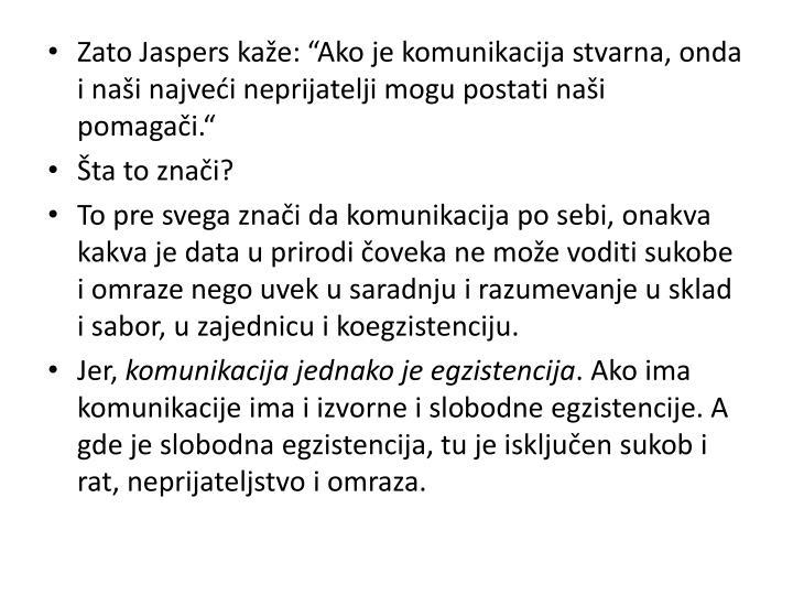 Zato Jaspers kaže: