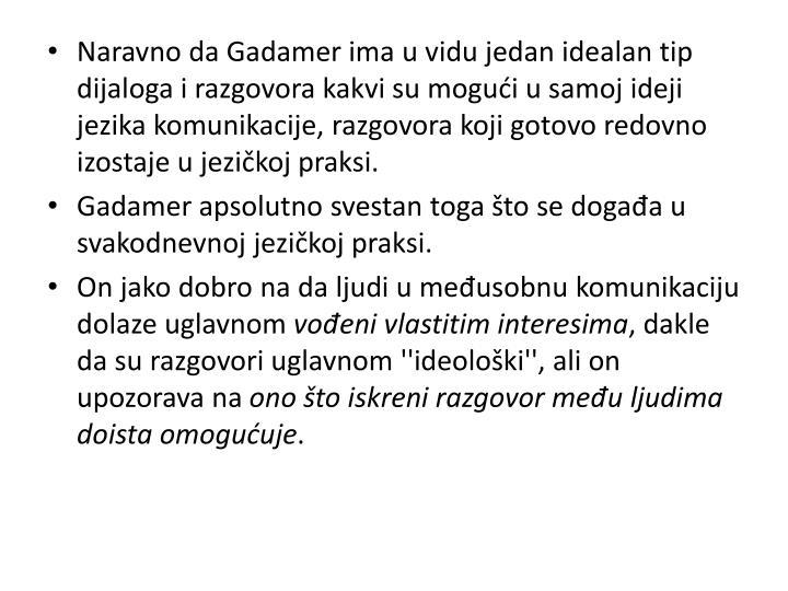 Naravno da Gadamer ima u vidu jedan idealan tip