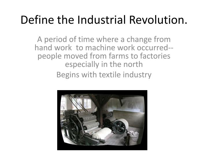 PPT - Define the Industrial Revolution. PowerPoint ...