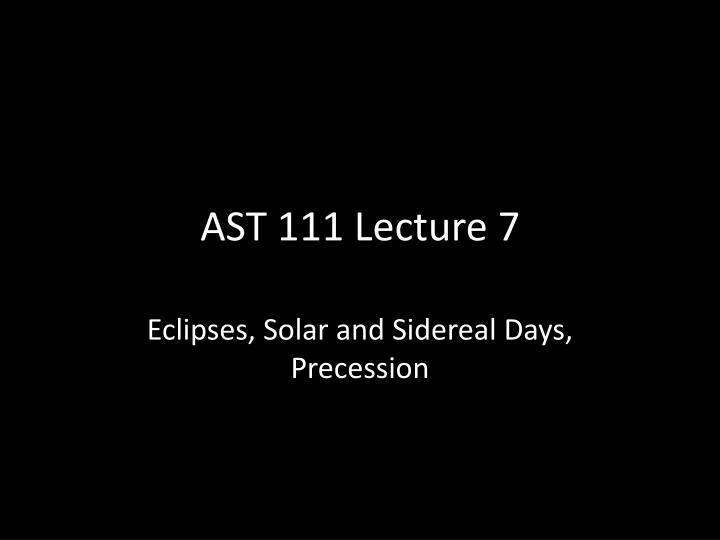 Ast 111 lecture 7