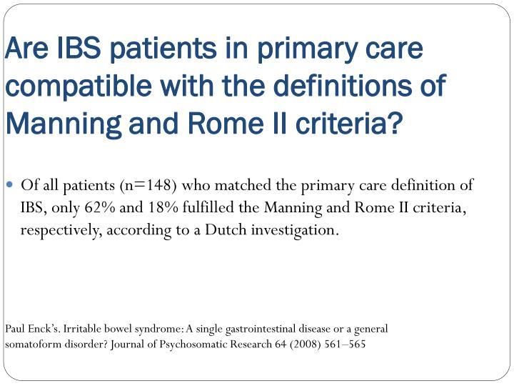 Are IBS patients in primary care compatible with the definitions of Manning and Rome II criteria?