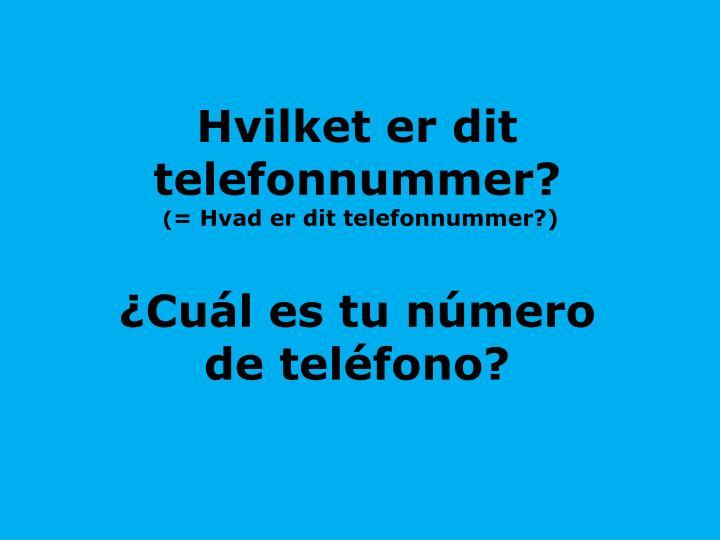 Hvilket er dit telefonnummer?